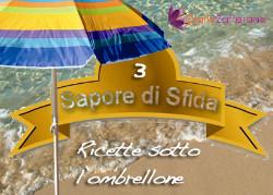 Ricette sotto l'ombrellone - Sapore di Sfida III